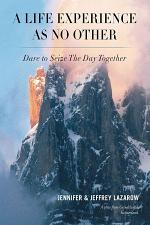 A Life Experience As No Other: Dare to Seize The Day Together