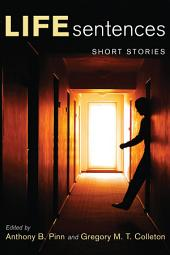 Life Sentences: Short Stories