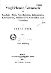 Vergleichende Grammatik des Sanskrit, Zend, Griechischen, Lateinischen, Litthauischen, Gothischen und Deutschen: Bände 1-3