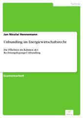 Unbundling im Energiewirtschaftsrecht: Die Pflichten im Rahmen des Rechnungslegungs-Unbundling