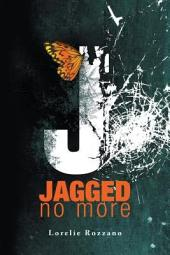 Jagged No More