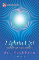 Lightin Up!-Healing Through Passion and Humor, Second Edition