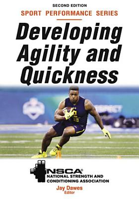 Developing Agility and Quickness 2nd Edition