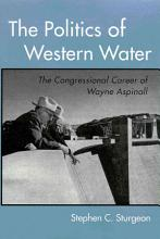 The Politics of Western Water PDF
