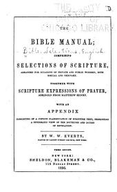 The Bible Manual: Comprising Selections of Scripture Arranged for Occasions of Private and Public Worship