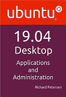 Ubuntu 19 04 Desktop  Applications and Administration Book