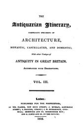 The antiquarian itinerary [by J.S. Storer].