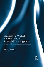 Education for Wicked Problems and the Reconciliation of Opposites