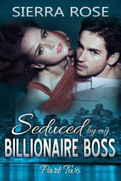 Seduced by my Billionaire Boss - Part 2