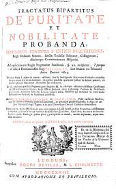 Tractatus bipartitus de puritate et nobilitate probanda secundum statuta S. Officii inquisitionis Regii Ordinum Senatus, Sanctae Ecclesiae Toletanae, collegiorum aliarúmque comunitatum Hispaniae ...
