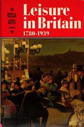 Leisure In Britain 1780 1939 Book PDF