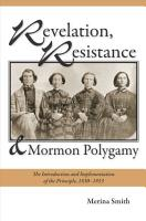 Revelation  Resistance  and Mormon Polygamy PDF