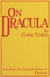 On Dracula: Including a free facsimile edition of Dracula