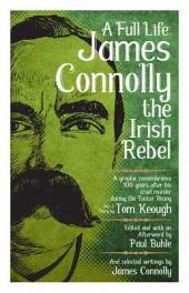 Full Life: James Connolly the Irish Rebel