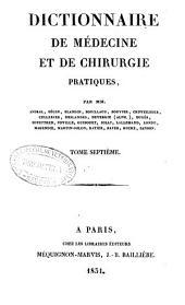 Dictionnaire de médecine et de chirurgie pratiques: Volume7