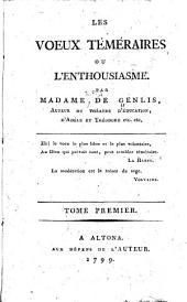 Les voeux teméraires: ou, L'enthousiasme, Volume1