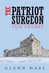 The Patriot Surgeon 14th Colony Book PDF