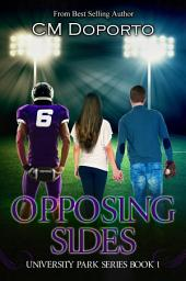 Opposing Sides: Book 1 in the University Park Series