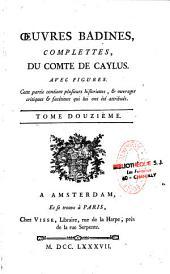 Oeuvres badines, complettes, du comte de Caylus. Avec figures... Tome premier [-tome douzième]