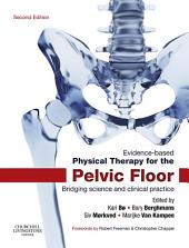 Evidence-Based Physical Therapy for the Pelvic Floor: Bridging Science and Clinical Practice, Edition 2