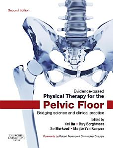 Evidence Based Physical Therapy for the Pelvic Floor