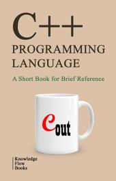 C++ Programming Language: by Knowledge flow