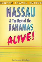 Nassau and the Best of the Bahamas Alive!