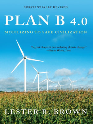 Plan B 4 0  Mobilizing to Save Civilization  Substantially Revised