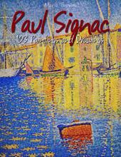 Paul Signac: 103 Paintings and Drawings