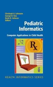 Pediatric Informatics: Computer Applications in Child Health