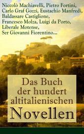 Das Buch der hundert altitalienischen Novellen (Vollständige deutsche Ausgabe): Die ersten literarischen Werke der italienischen Sprache