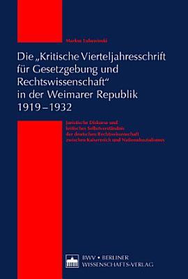 Die Kritische Vierteljahresschrift Fur Gesetzgebung Und Rechtswissenschaft In Der Weimarer Republik 1919 1932