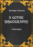 A Gothic Bibliography  Unabridged  PDF