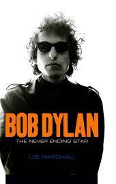 Bob Dylan: The Never Ending Star