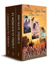 The Montana Trails series Box Set, Books 1 - 3: Clearwater County Collection