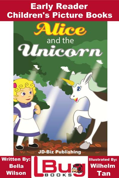 Download Alice and the Unicorn   Early Reader   Children s Picture Books Book