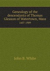Genealogy of the descendants of Thomas Gleason of Watertown, Mass