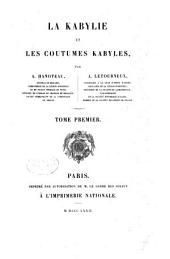 La Kabylie et les coutumes kabyles: Volume1