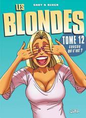 Les Blondes T12: Coucou qui c'est ?