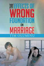 The Effects of Wrong Foundation on Marriage