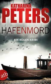 Hafenmord: Ein Rügen-Krimi