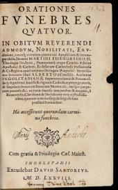Orationes Fvnebres Qvatvor In Obitvm ... Domini Martini Eisengreinii, SS. Theologiae Doctoris ....: His accesserunt Quorundam carmina funebria