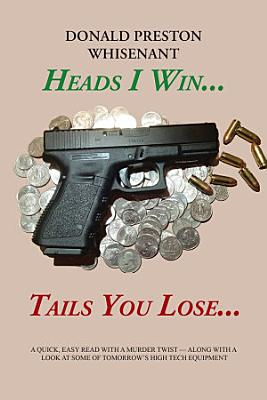Heads I Win   Tails You Lose