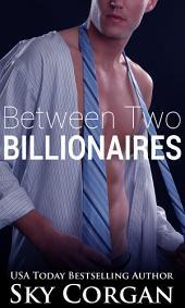 Between Two Billionaires