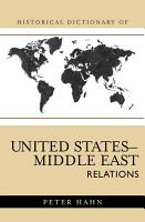 Historical Dictionary of United States Middle East Relations PDF