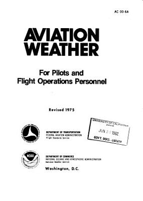 Aviation Weather for Pilots and Flight Operations Personnel PDF