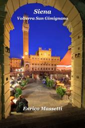 Siena, Volterra, San Gimignano