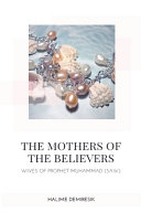 The Mothers of the Believers   Wives of Prophet Muhammad  saw  PDF