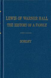 Lewis of Warner Hall: The History of a Family, Including the Genealogy of Descendants in Both the Male and Female Lines, Biographical Sketches of Its Members, and Their Descent from Other Early Virginia Families