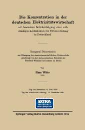 Die Konzentration in der deutschen Elektrizitätswirtschaft: mit besonderer Berücksichtigung einer vollständigen Zentralisation der Stromverteilung in Deutschland